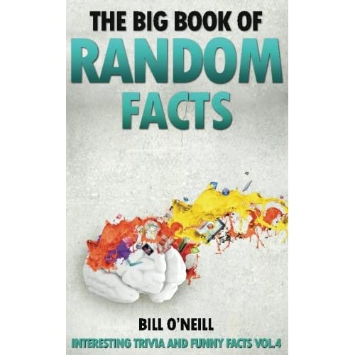 The Big Book of Random Facts: 1000 Interesting Facts And Trivia  (Interesting Trivia and Funny Facts) (Volume 4) Paperback – November 24,  2016